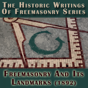 Freemasonry and Its Landmarks