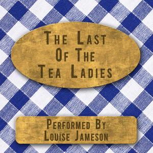The Last of the Tea Ladies