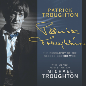 Patrick Troughton: The Biography
