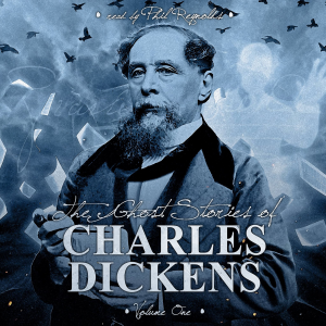 The Ghost Stories of Charles Dickens Vol 1