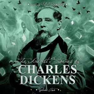 The Ghost Stories of Charles Dickens Vol 2