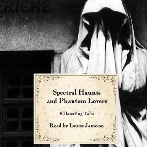 Spectral Haunts & Phantom Lovers