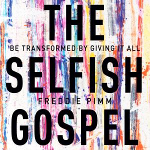 The Selfish Gospel 2000